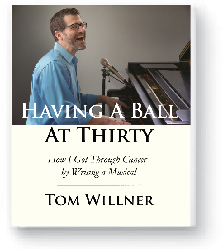 The New Book - Having A Ball At Thirty: How I Got Through Cancer by Writing A MusicalLearn how music, humor, and lots of love helped an artist through his cancer diagnosis and recovery, showing how it can strengthen who you are and inspire what you can become.