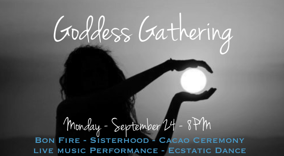 full moon & Equinoxgoddess gathering - Bon Fire, Cacao Ceremony, Live Music Performance & Ecstatic DanceBoca del Mar, September 24 - 8PM