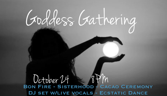 hunter's full moon goddess gathering - Cacao Ceremony, DJ Set w/Live Vocals & Ecstatic DanceOct 24 - 8PM