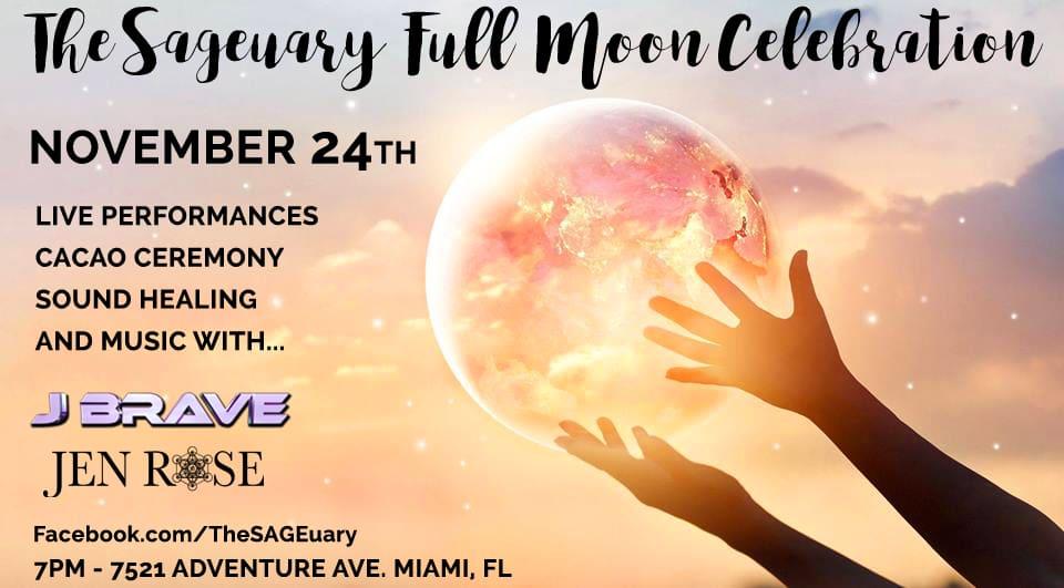 The SAGEuary Full Moon Celebration - LIVE PERFORMANCE WITH J BRAVE & JEN ROSENOV 24 - 8PM - THE SAGEUARY - MIAMI