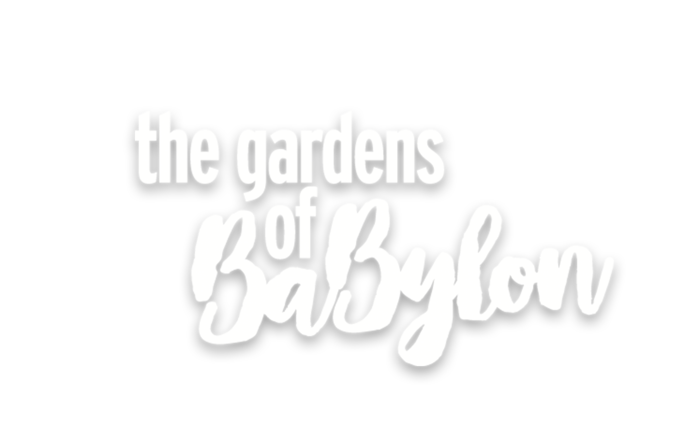 The Gardens of Babylon