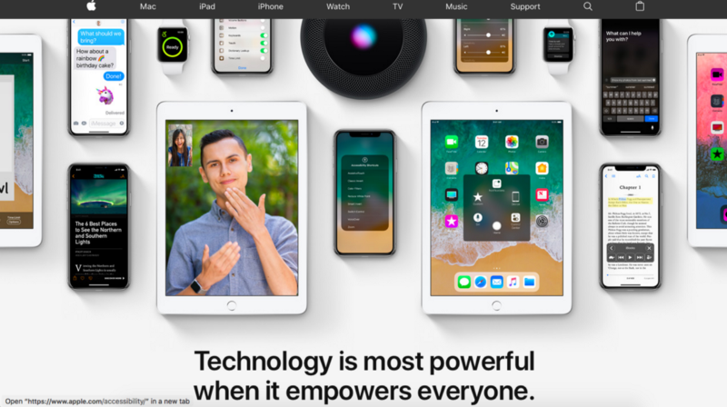 On May 15th 2018, Apple dedicated their homepage to a campaign which showcased all of their features designed to empower people with disabilities.