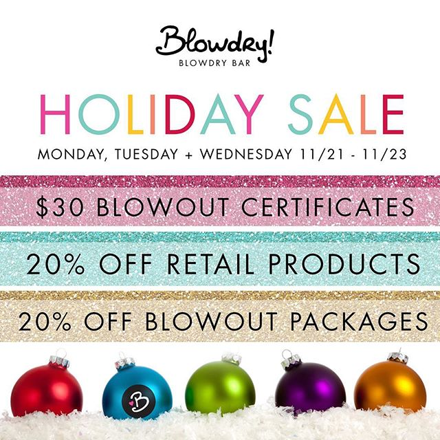Here's a sneak preview of our holiday sale at Blowdry on Monday, Tuesday and Wednesday next week - join us! We are normally closed on Mondays, but we'll be open this Monday from Noon to 6 for our sale and for those pre-Thanksgiving blowouts. We'll have $30 blowout certificates, 20% off retail products, and 20% off series of 3, 6 or 12 blowouts. It's a great time to get started on your holiday shopping! See you Monday!  Blowdry will be closed 11/23-11/28 for Thanksgiving so our team can enjoy time with family.