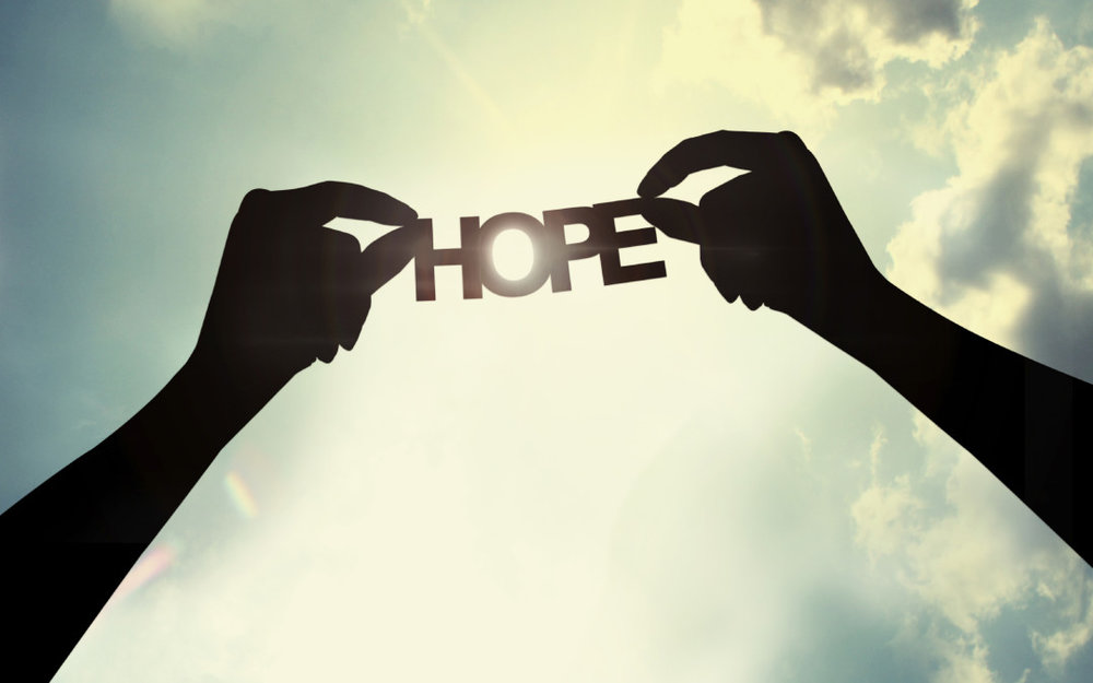 Hope is what will help us all. The lack of hope is a danger. -