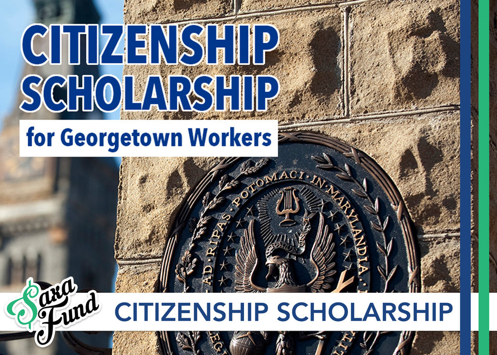 Citizenship Scholarship for Georgetown workers - Fund a scholarship to help immigrant workers in the Georgetown community obtain U.S. citizenship or renew their immigration status.