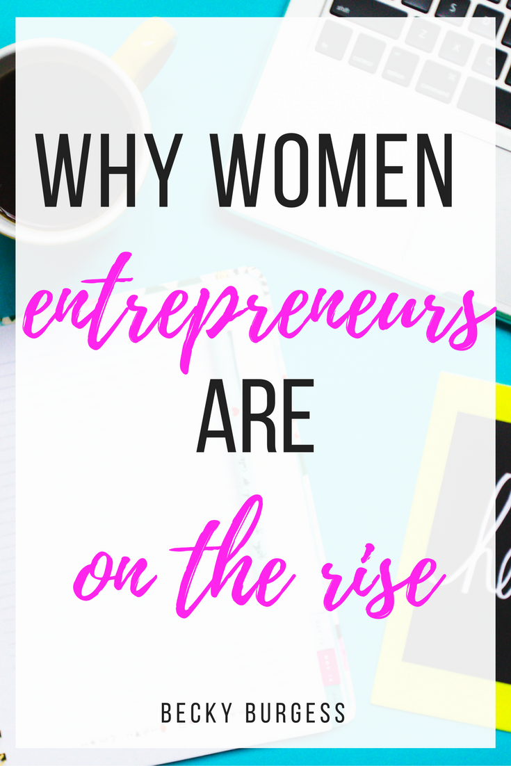 There are more women starting businesses than ever before. This movement is exciting!