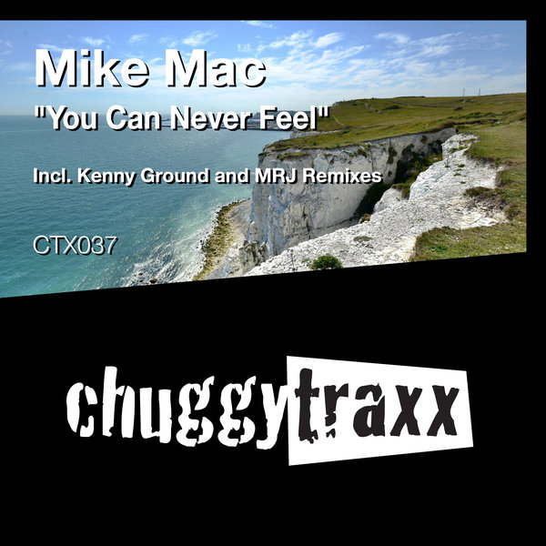 Mike Mac - You Can Never Feel (Kenny Ground Remix) [Chuggy Traxx]