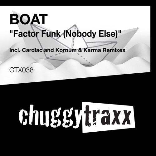BOAT - Factor Funk (Nobody Else) (Cardiac Remix)