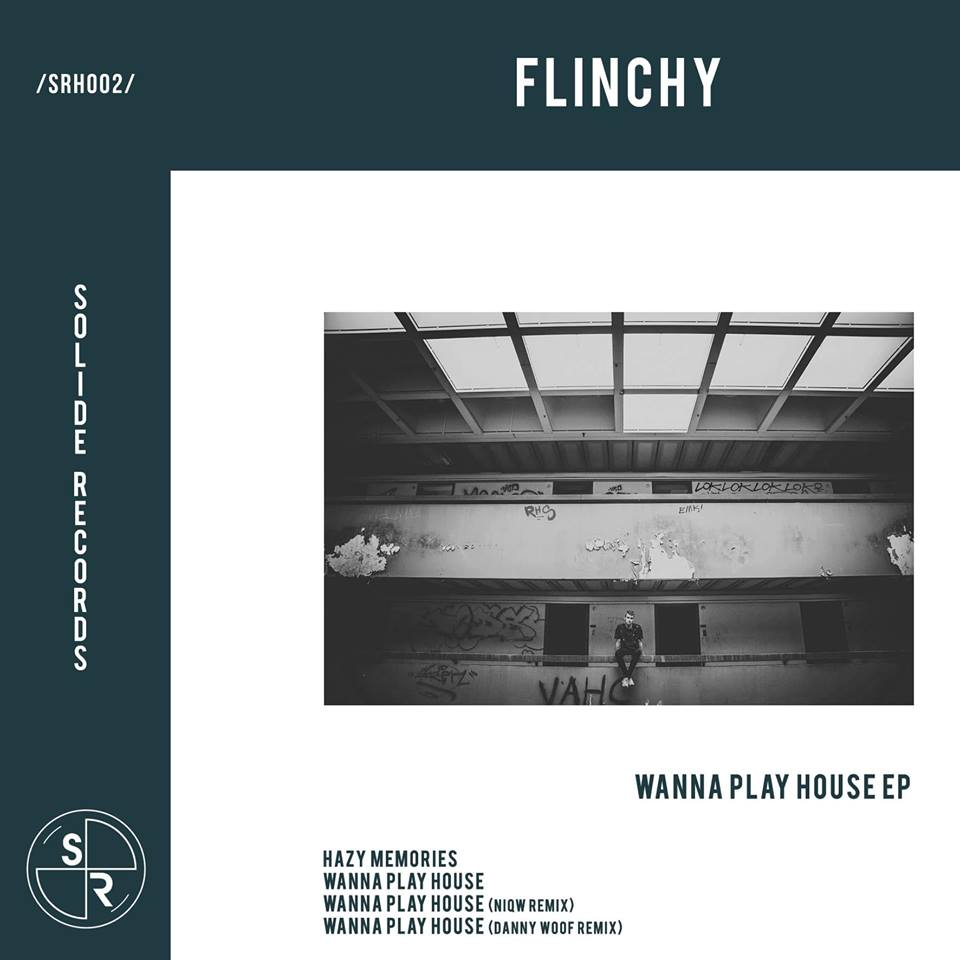 Flinchy - Wanna Play House [Solide Records]