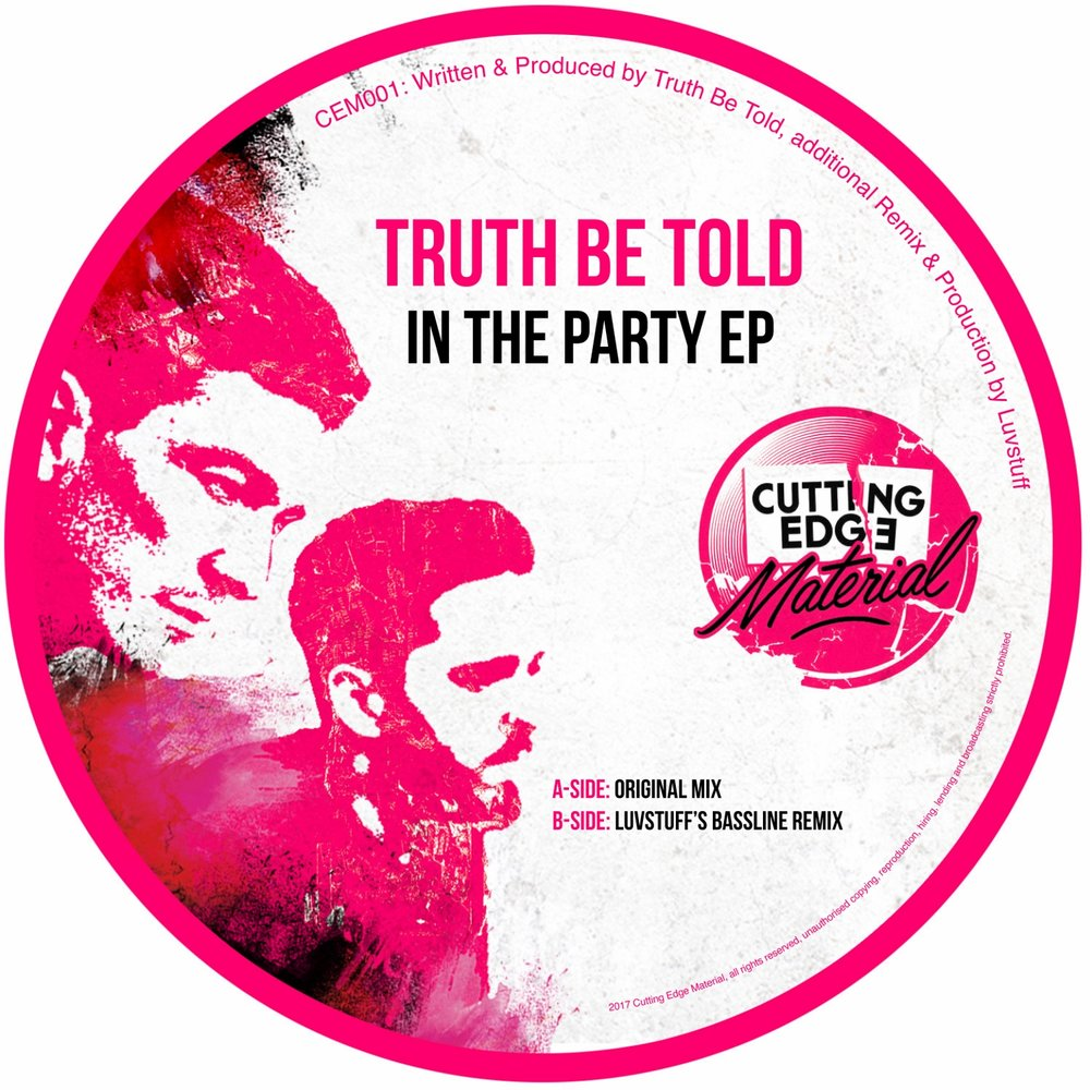 Truth Be Told - In The Party [Cutting Edge Material]