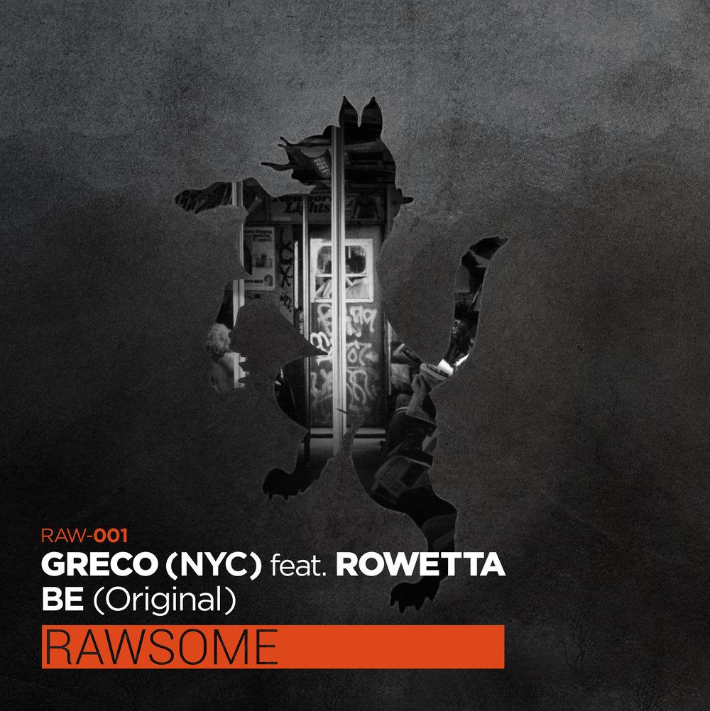 GRECO (NYC) - Be feat. Rowetta [Rawsome Recordings]