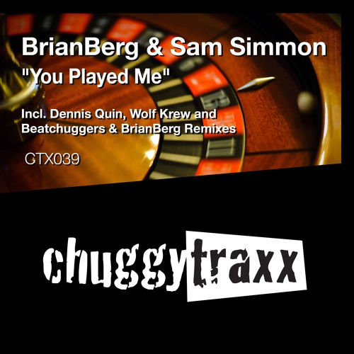 BrianBerg & Sam Simmon - You Played Me (Beatchuggers & BrianBerg Remix) [Chuggy Traxx]