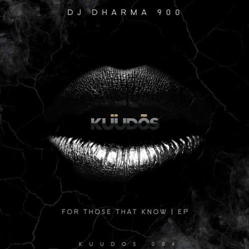 Dj Dharma 900 - For Those That Know [Kuudos]