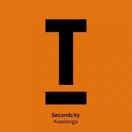 Secondcity - Kwelanga [Toolroom Records]