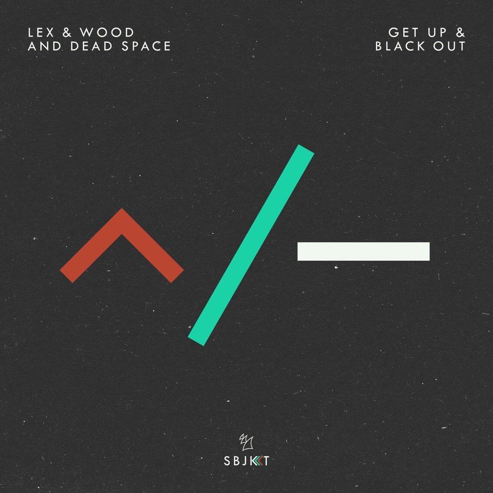 Lex & Wood - Get Up [Armada Subjekt]