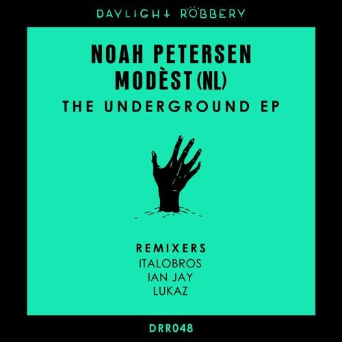 Modèst & Noah Petersen - The Underground [Daylight Robbery]
