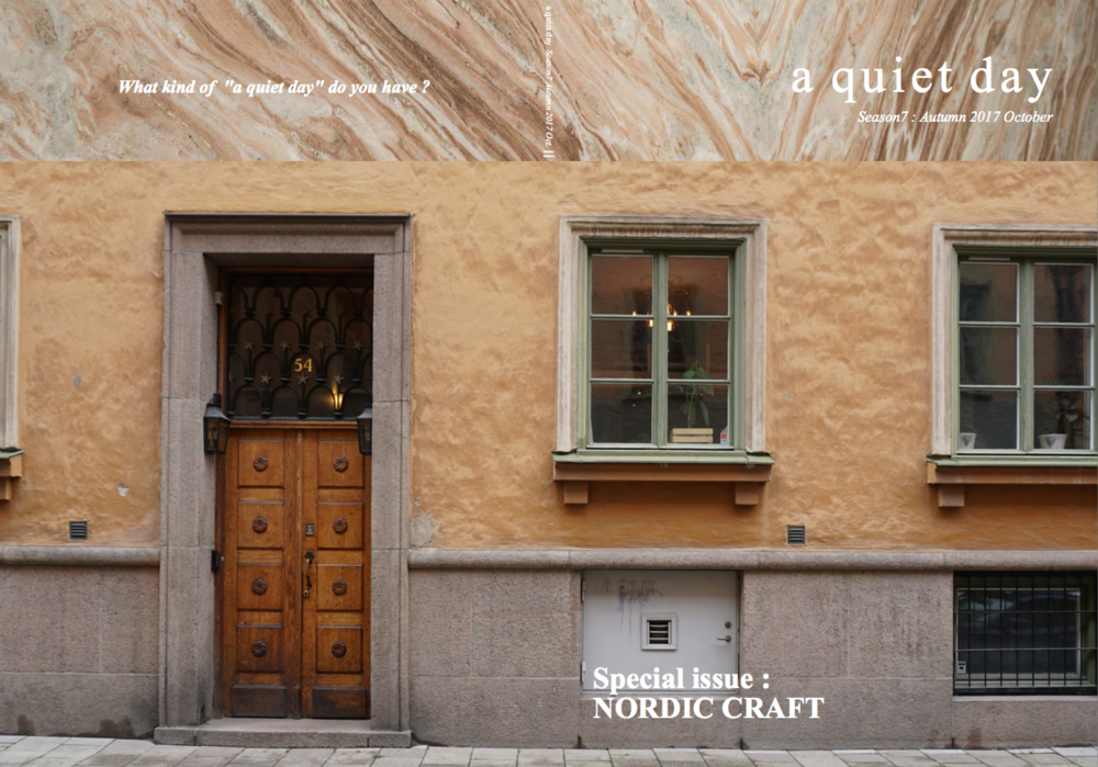 MAGAZINE - <北欧ライフスタイルマガジンa quiet day>年4回、東京・青山の国連大学中庭で開催するNordic Lifestyle Marketにあわせて編集している北欧ライフスタイルマガジン 『a quiet day』。今号はマーケットに合わせた「Nordic Craft」をテーマにしています。