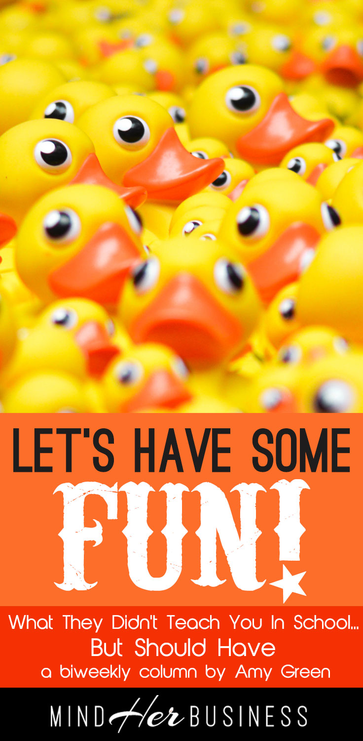 We are taught that we have to be good before we can have fun, that we must work before we can have fun, that fun has to be earnt.  Really? Fun has to be earnt?