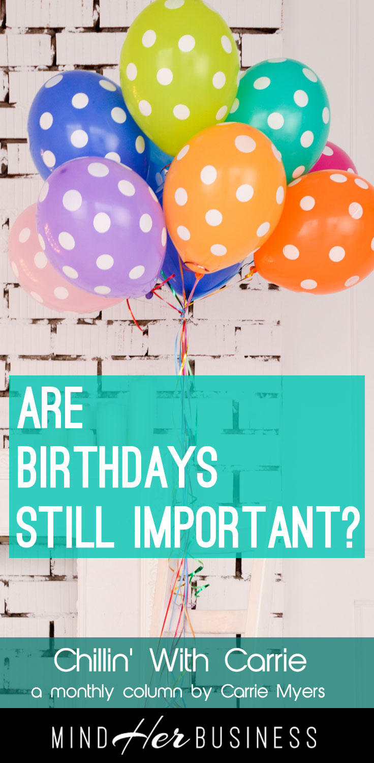 Birthdays are celebrations that should not be taken for granted
