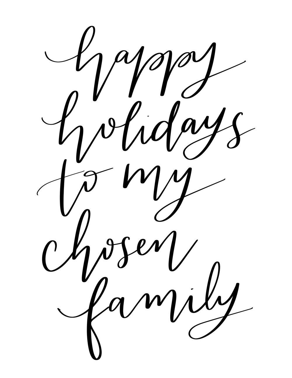Happy Holidays to my Chosen Family.jpg