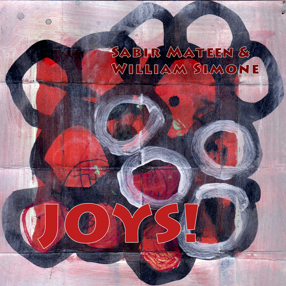 SABIR MATEEN & WILLIAM SIMONE :: JOYS!    SOLD OUT - DIGITAL STILL AVAILABLE
