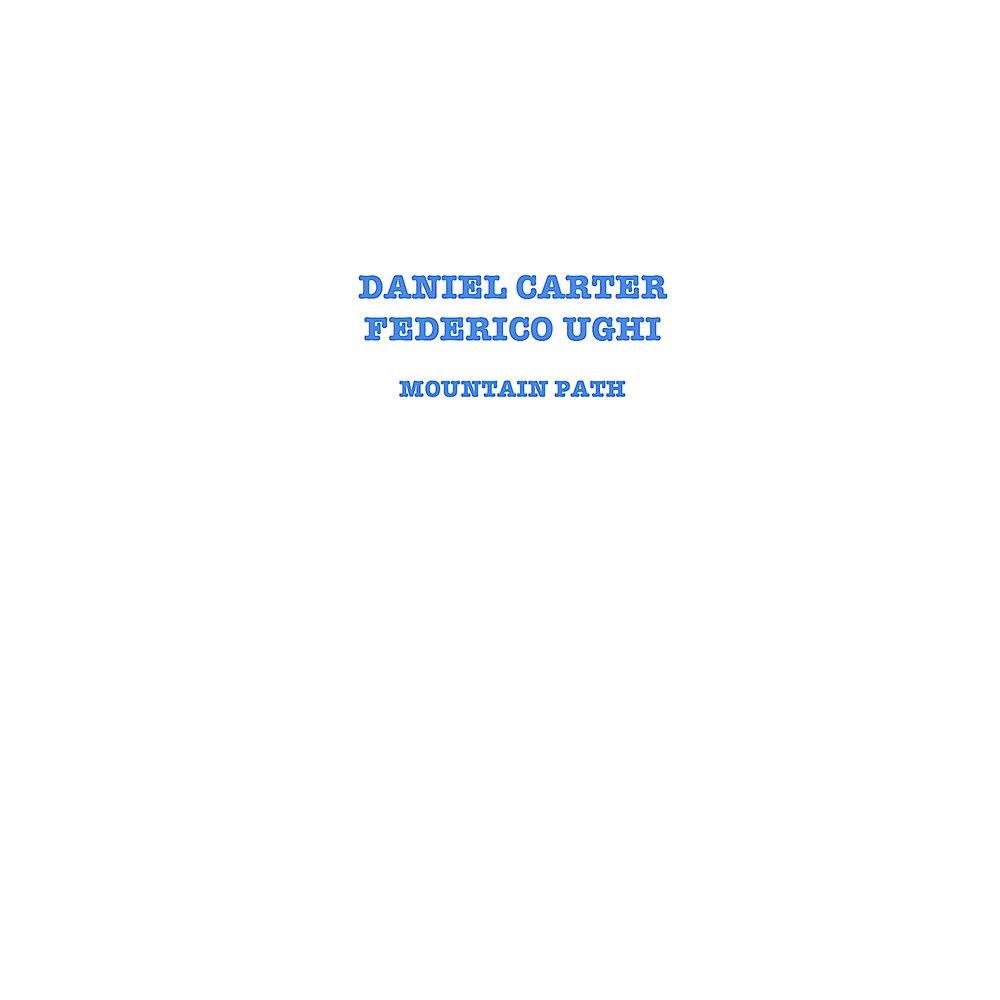DANIEL CARTER AND FEDERICO UGHI :: MOUNTAIN PATH