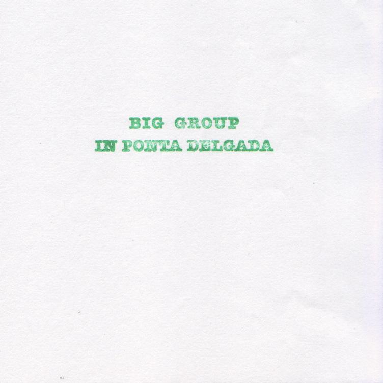 BIG GROUP :: IN PONTA DELGADA