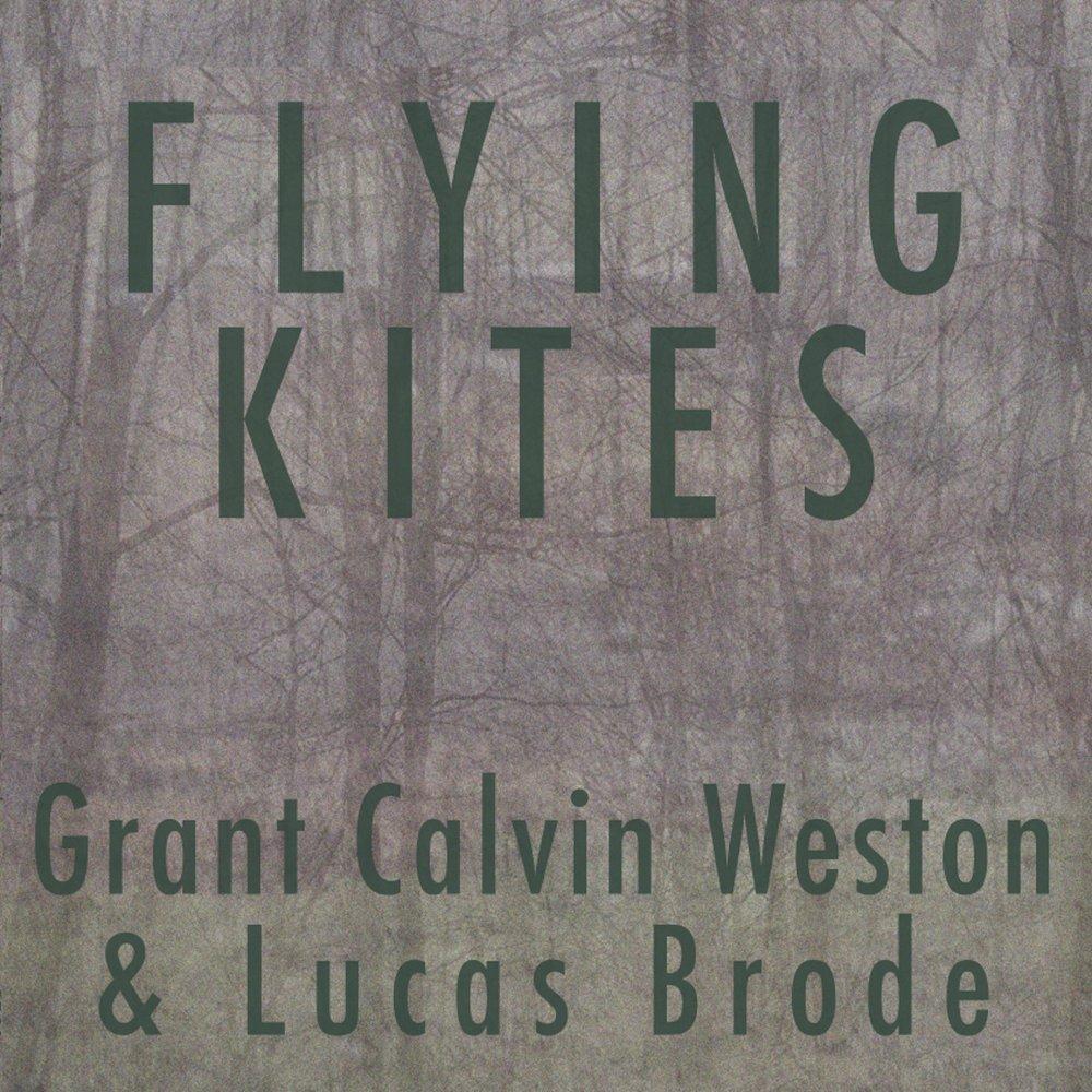 G. CALVIN WESTON & LUCAS BRODE :: FLYING KITES