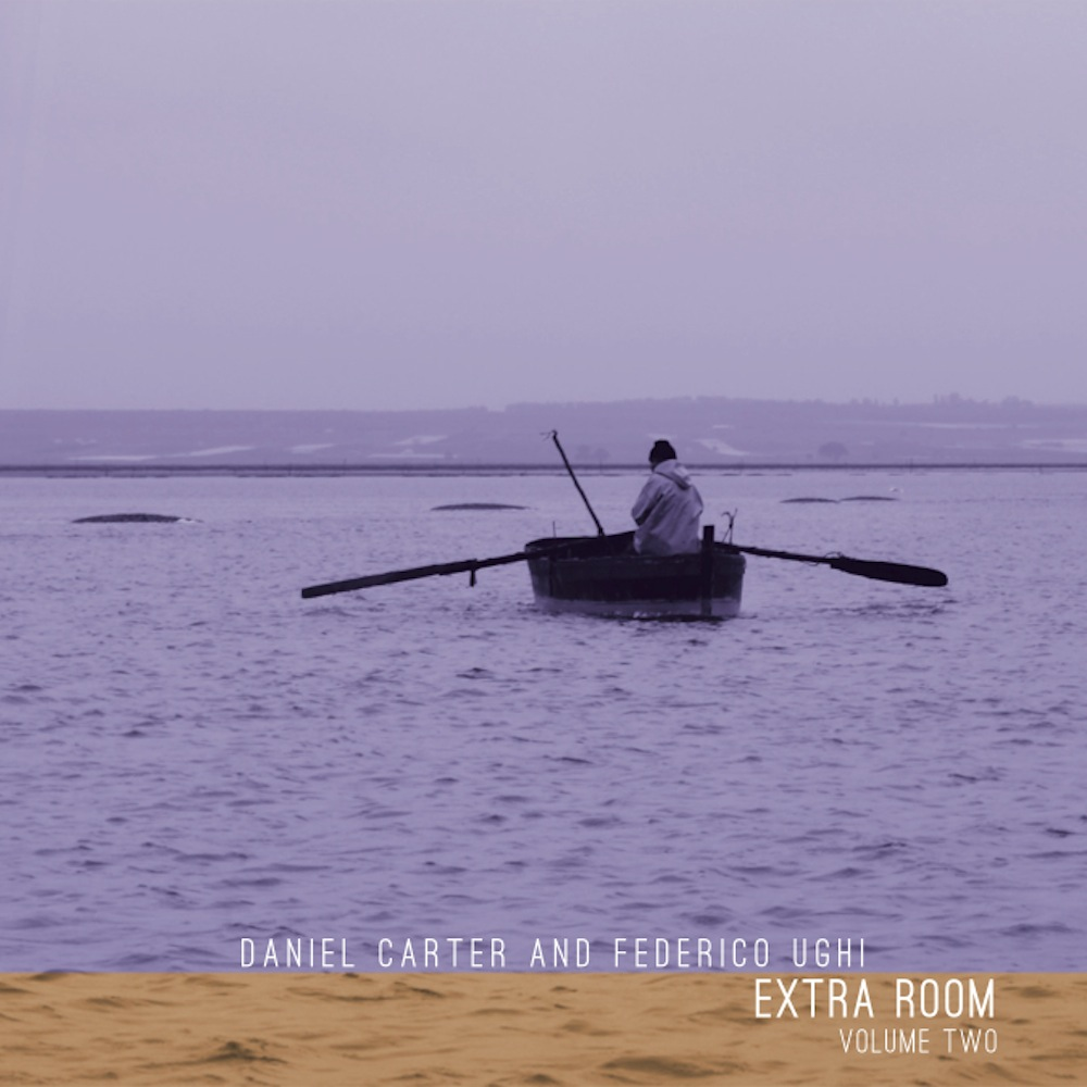 DANIEL CARTER & FEDERICO UGHI :: EXTRA ROOM VOL. TWO