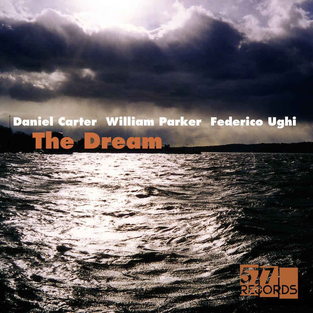 DANIEL CARTER, WILLIAM PARKER, FEDERICO UGHI THE DREAM - VINYL REISSUE