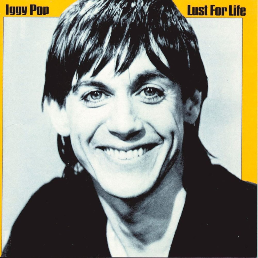 Iggy Pop –  Lust for Life , 1977 (RCA Records)