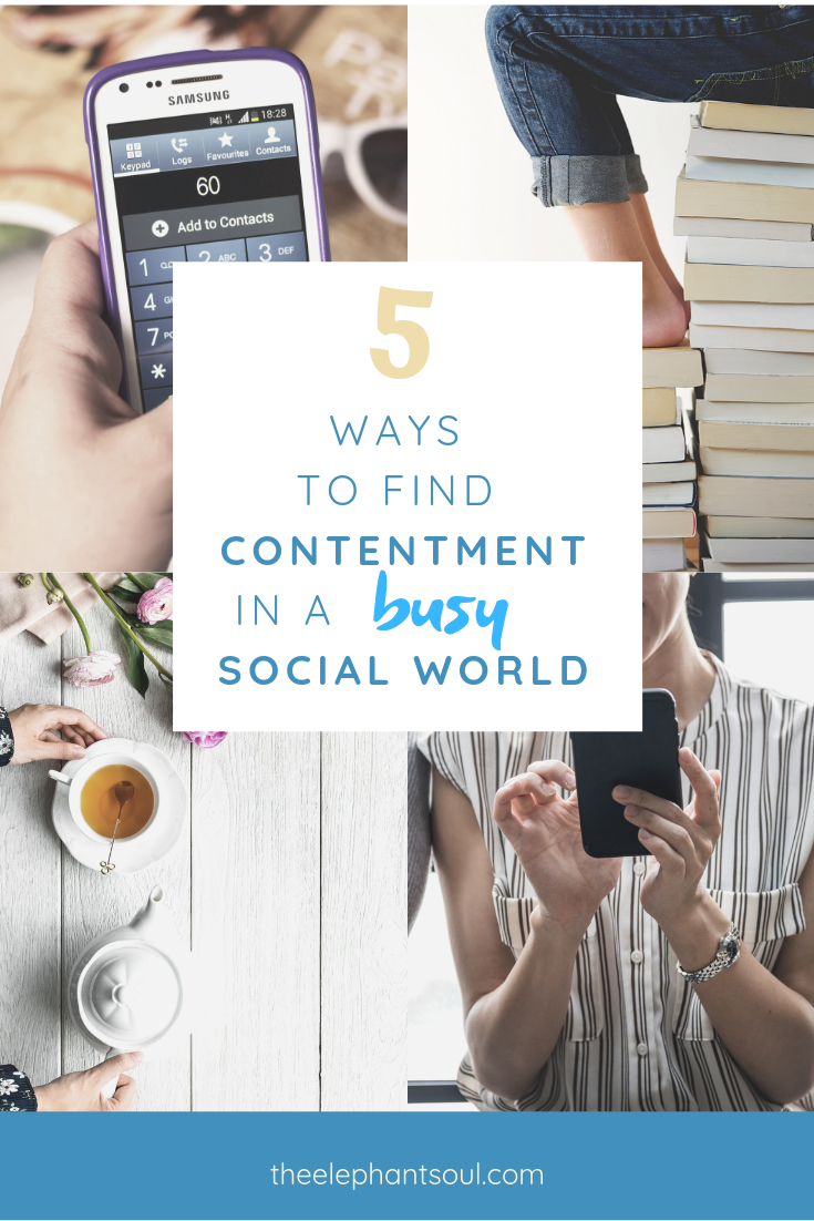 5_Ways_to_Find_Contentment_in_a_Busy_Social_World_The_Elephant_Soul_Blog