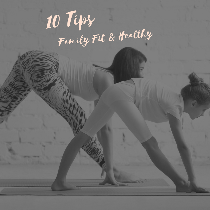 10 Tips for Family Fit and Healthy as a lead up to the online sessions.