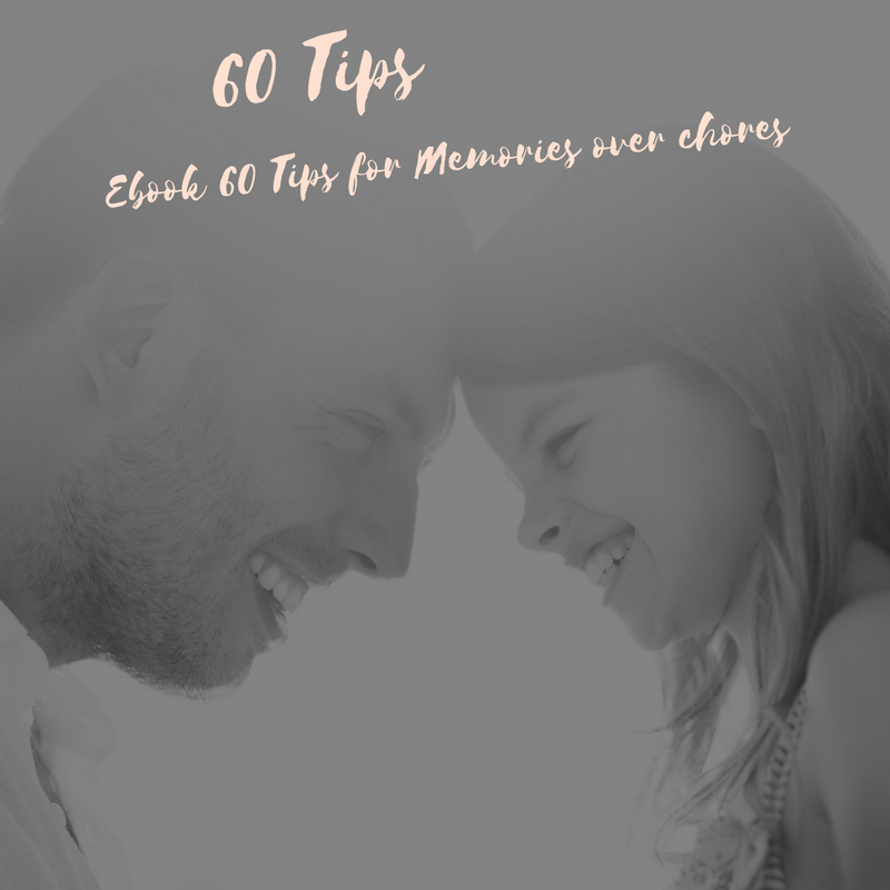 60 Tips to out Memories over Chores free eBook to download