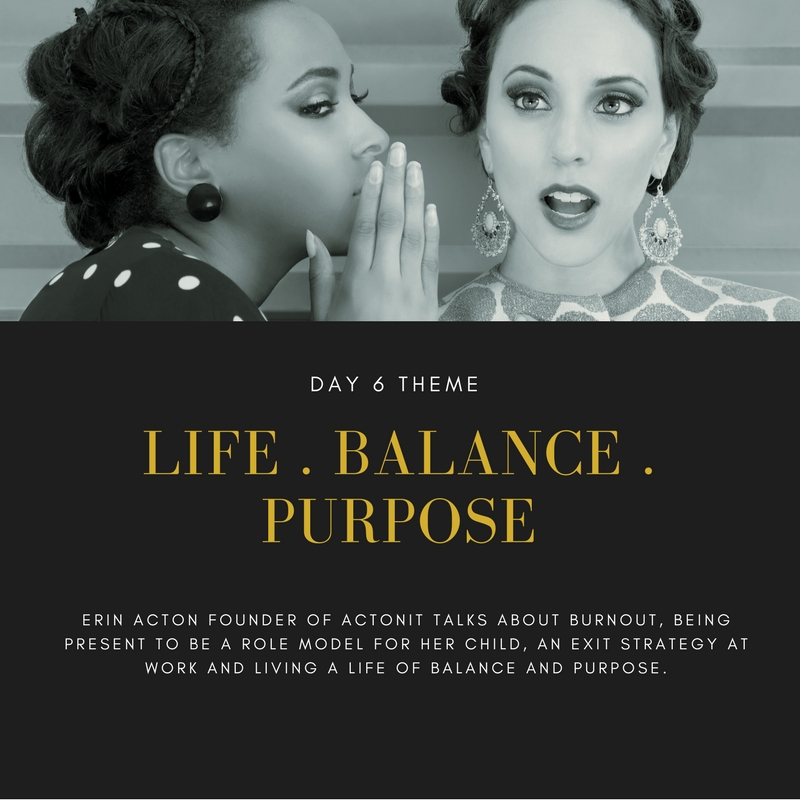 You'll like this interview if you want to love a life of balance and purpose.  Erin Acton is the founder of ACTONIT.  Erin had a very successful career and after returning to work post being a mom suffered with burn out.