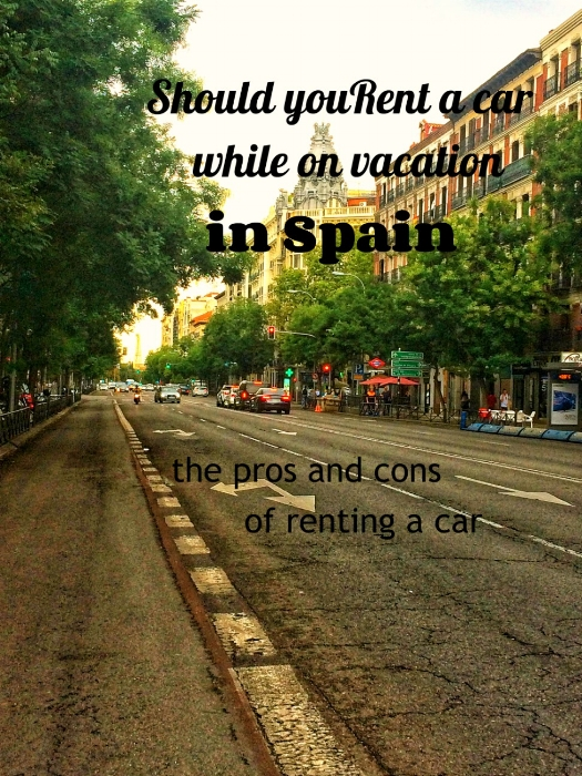 Depending on your plans in Spain, it may be easier to get around without a car