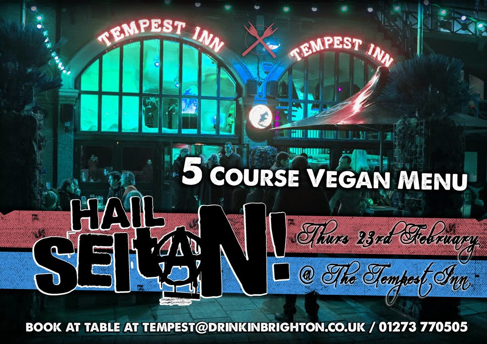 Hail Seitan! 5 Course Vegan Extravaganza - Tempest Inn pub - brighton seafront  supper club.jpg