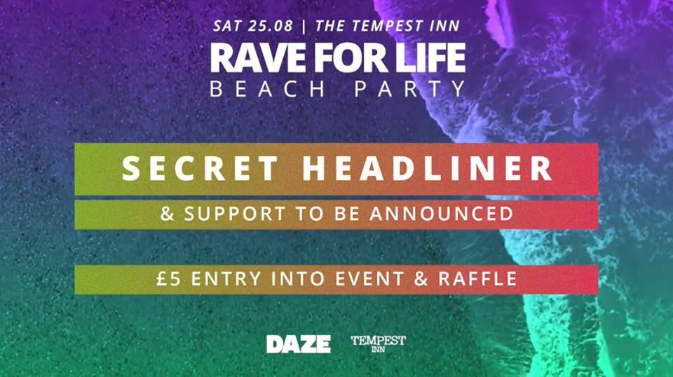 Rave For Life w/ Secret headliner 25/08