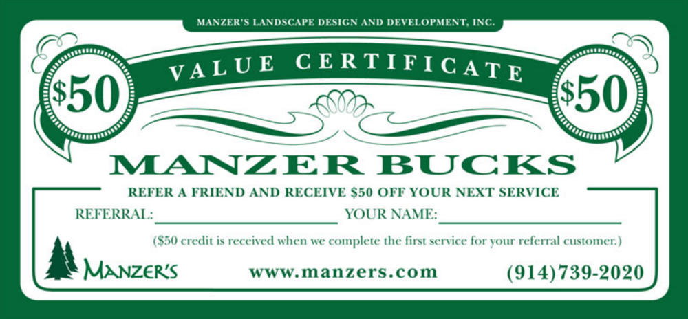 Manzers bucks for reffering landscaping clients in Westchester County, NY