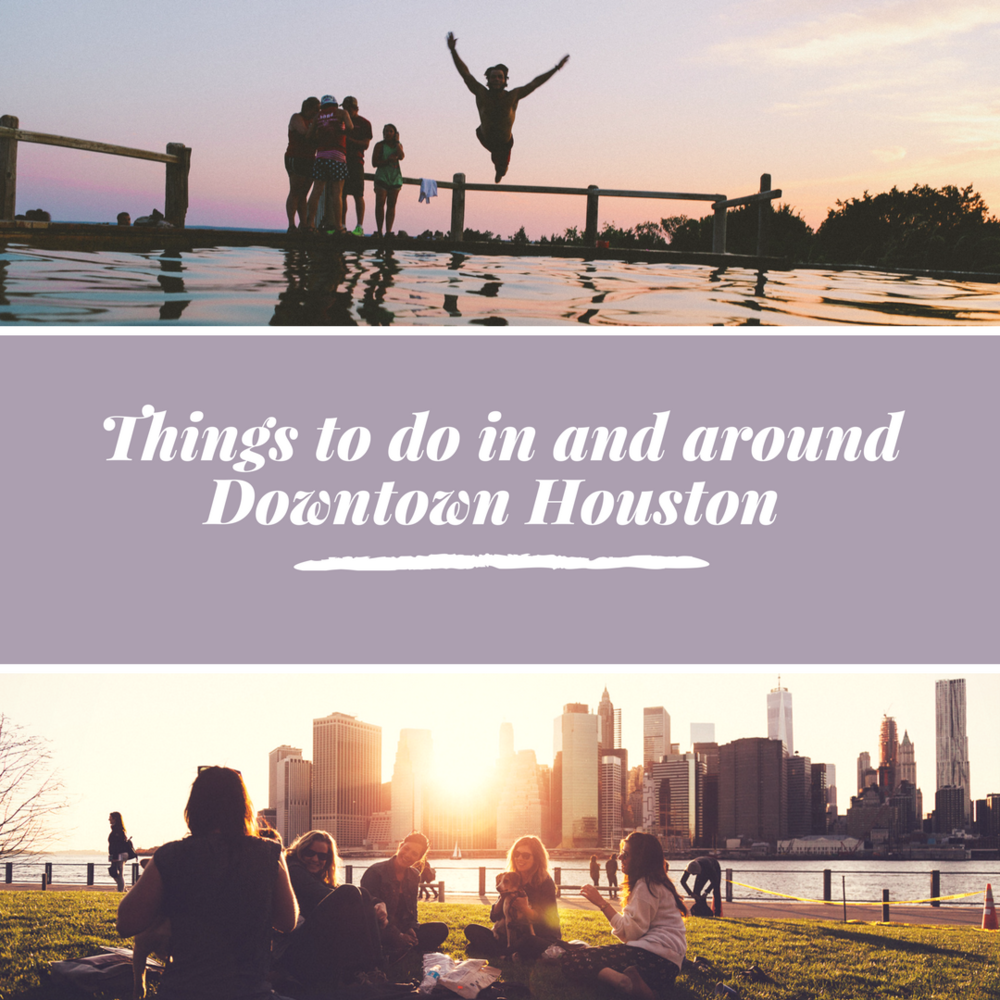 Things to do in and around Downtown Houston.png
