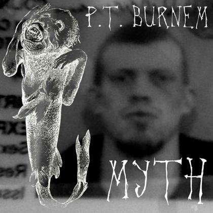 PT Burnem - Myth (2005)