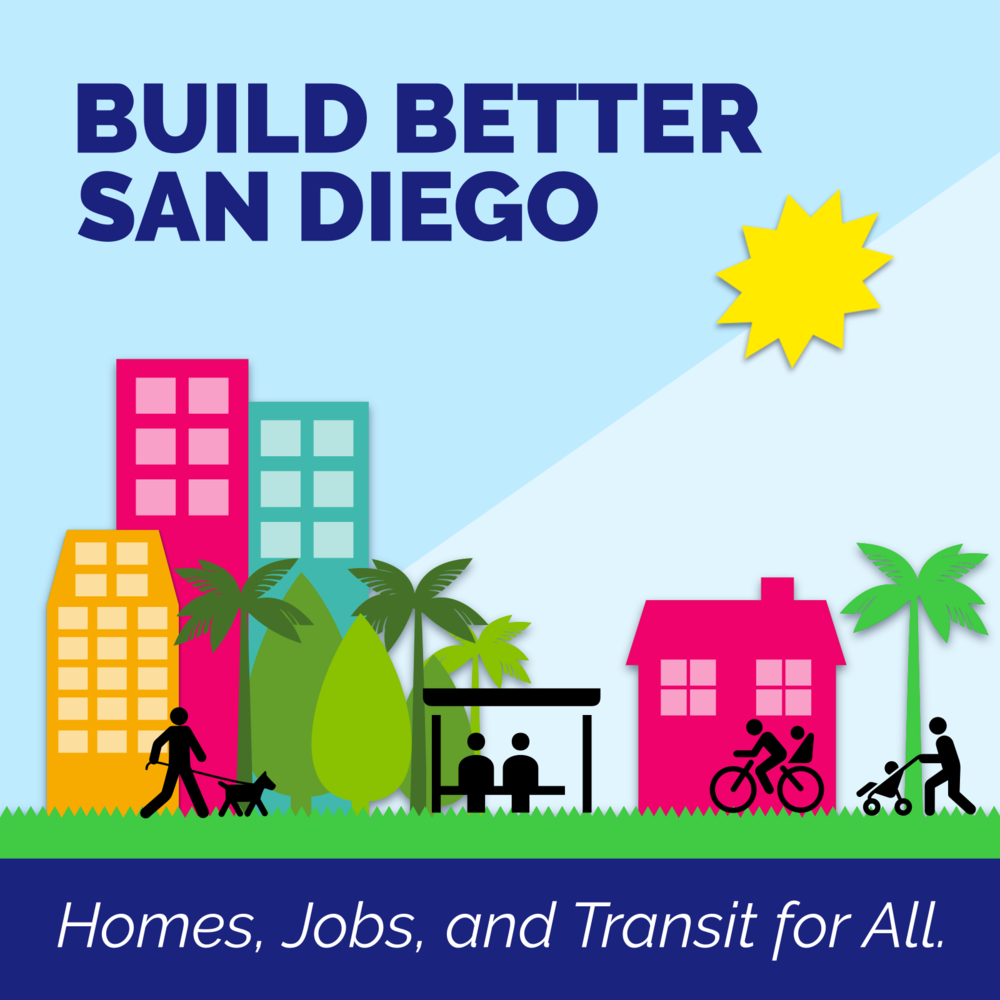 Build Better San Diego Coalition: Homes, Jobs, and Transit for All