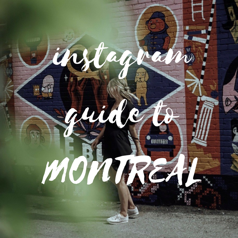 EMMA RAE / INSTAGRAM GUIDE TO MONTREAL