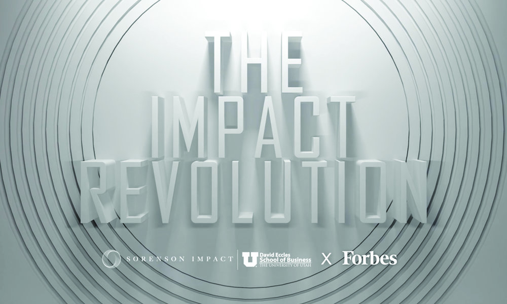 the-impact-revolution-sorenson-impact-forbes-university-of-utah.jpg