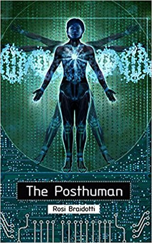 Rosi Braidotti,  The Posthuman  - I've never read this book of hers, but have read some of her other works and she's one bad B.