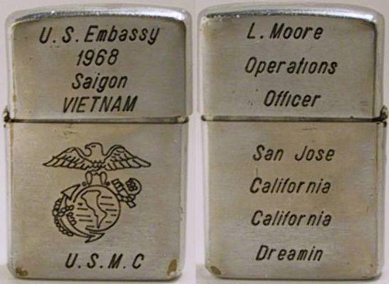 "1968 Zippo for L. Moore, Operations Officer, USMC,US Embassy, Saigon. ""California Dreamin"", San Jose, California"