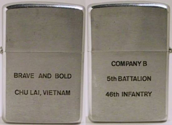 "1968 Zippo that reads ""Brave and Bold Chu Lai, Vietnam"". The reverse reads - ""Company 8, 5th Battalion 46th Infantry"", the men of which were known as ""The Professionals"""