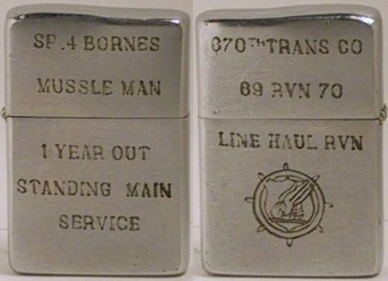 "670th Trans Co, or ""Line Haul RVN"" ran line haul convoys out of Cam Rahn Bay.  The Zippo is dated 1968 and belonged to SP 4. Bornes, or ""Mussle Man"""