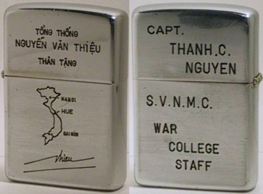 "1967 Zippo. Captain Thanh C. Nguyen of the South Viet Nam War College Staff. Tong Thong, or ""President"" Nguyen Van Thieu fled Vietnam when Saigon was collapsing in 1975 and ended up settling in the U.S. where he died in 1991"