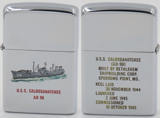 "This is a 1964 Zippo for the USS Caloosahatchee. The reverse reads: ""Built by Bethlehem Shipbuilding Corp Sparrows Point MD Keel laid 30 Nov 1944 Launched 2 June 1945 Commissioned 10 October 1945""  The oil transport ship was named after a river in Florida"